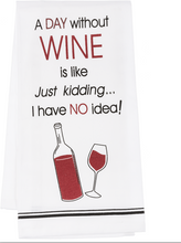 Load image into Gallery viewer, Just Kidding ...It's Wine Kitchen Towels