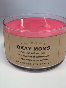 Candle for Okay Moms - Soy Candle