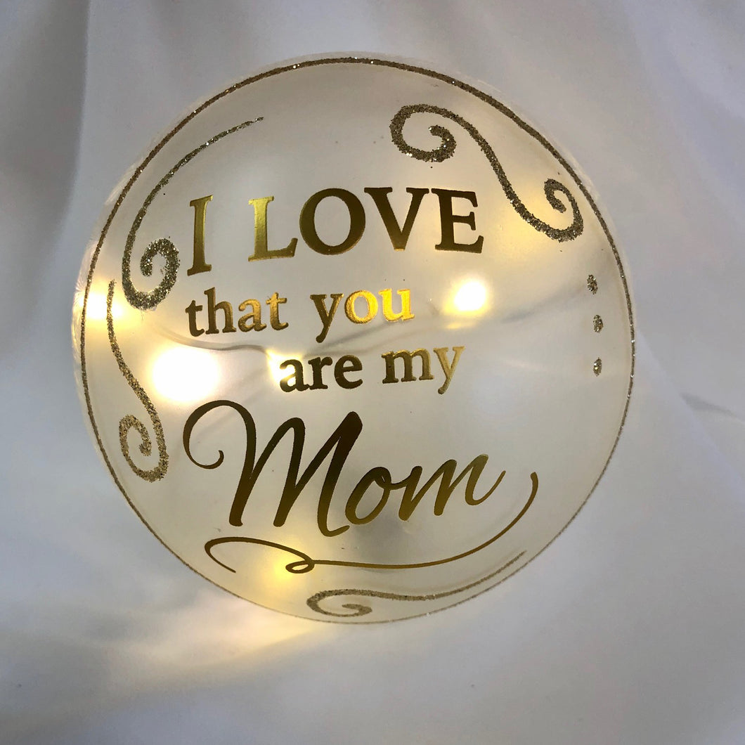Mom Light up Glass Ball