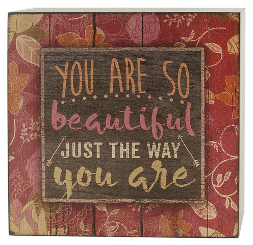 You Are So Beautiful Just the Way You Are Sign