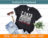 7 Days Without Fishing Makes One Weak! Svg Design Cricut