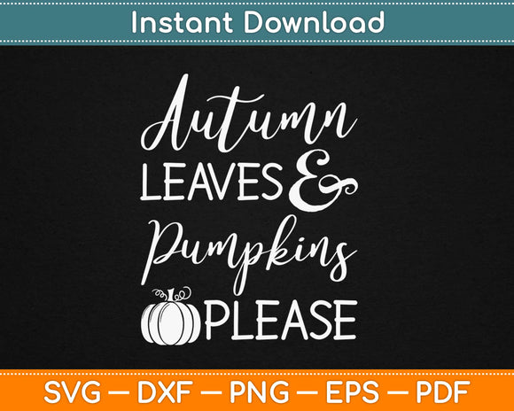 Autumn Leaves and Pumpkins Please Svg Design Cricut