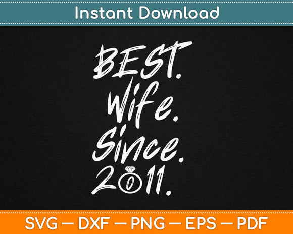 Best Wife Since 2011 Svg Design Cricut Printable Cutting
