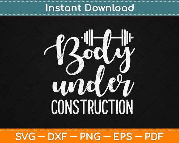 Body Under Construction Svg Design Cricut Printable Cutting