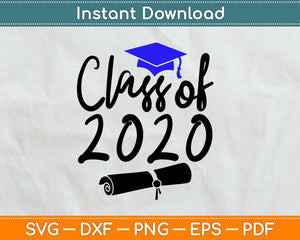 Class Of 2020 Graduation Svg Design Cricut Printable Cutting
