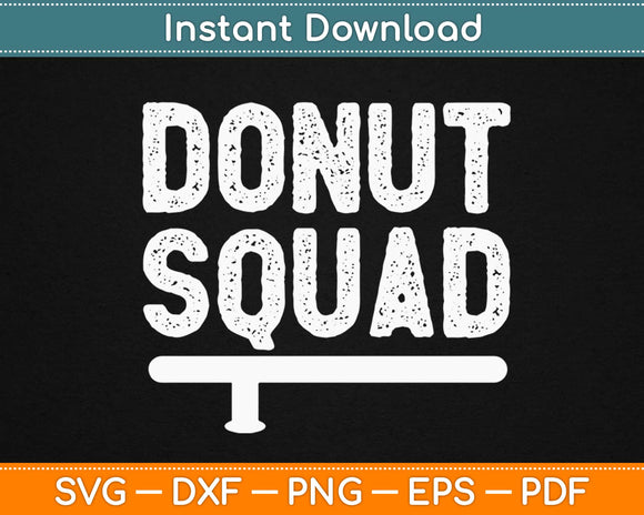 Donut Squad Svg Design Cricut Printable Cutting Files