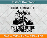 Drunkest Bunch of Assholes Camping Svg Design Cricut