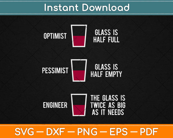 Engineer Glass Half Full Funny Engineering Svg Design Cricut