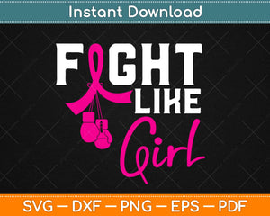 Fight Like a Girl Breast Cancer Boxing Gloves Svg Design