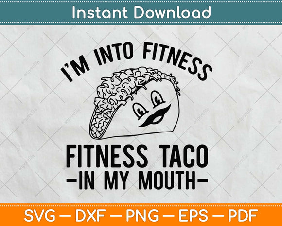 Fitness Taco Funny Gym Svg Design Cricut Printable Cutting