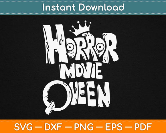 Horror Movie Queen Svg Design Cricut Printable Cutting Files