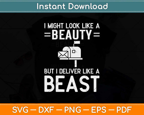 I Might Look Like A Beauty But I Deliver Like a Beast Svg