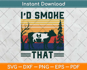 I'd Smoke That Funny Grilling Party Saying Vintage Svg
