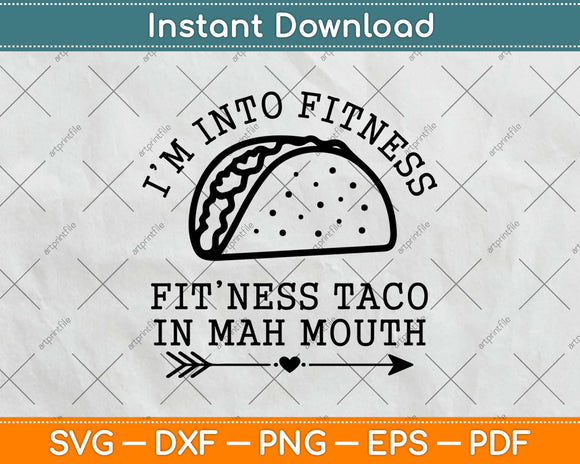 I'm Into Fitness Taco Svg Design Cricut Printable Cutting