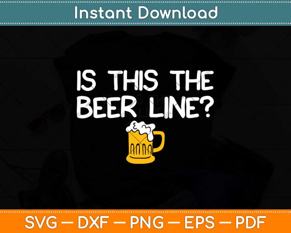 Is This The Beer Line Svg Design Cricut Printable Cutting
