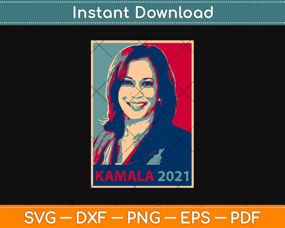 Kamala Harris 2021 Svg Design Cricut Printable Cutting Files