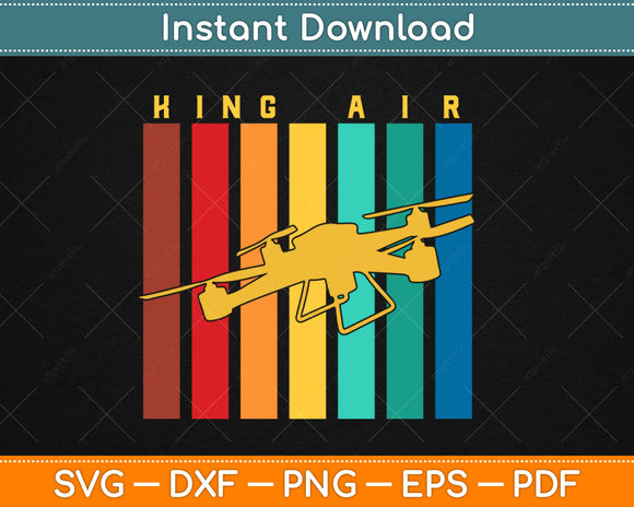 King Air Drone Retro Vintage Drone Pilot Svg Design Cricut