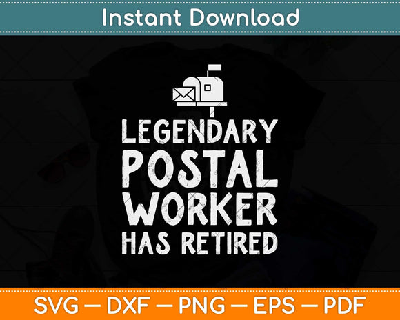 Legendary Postal Worker Has Retired Svg Design