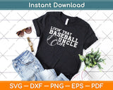 Livin That Baseball Uncle Life Svg Design Cricut Printable
