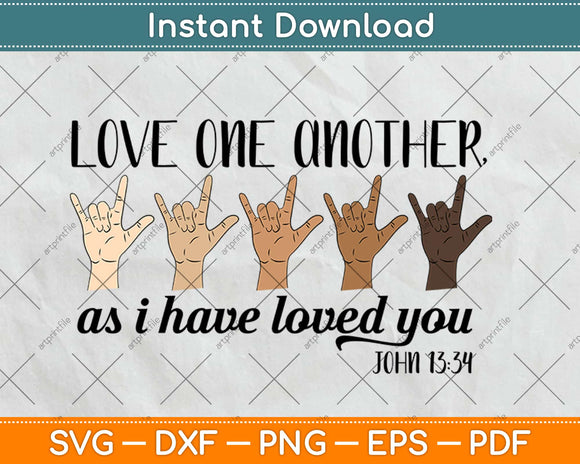 Love One Another As I Have Loved You John 13:34 Svg Design