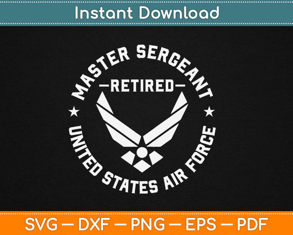 Master Sergeant Retired Air Force Military Retirement Svg