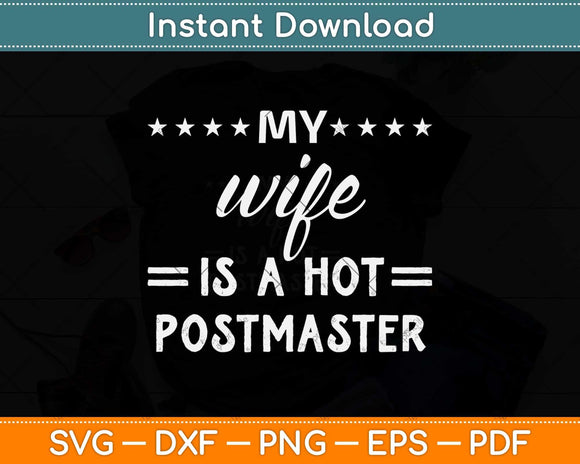 My Wife Is A Hot Postmaster Svg Design Cricut Printable