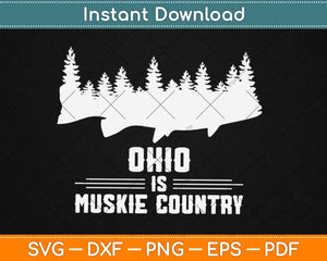 Ohio Is Muskie Country Musky Fishing Svg Design Cricut