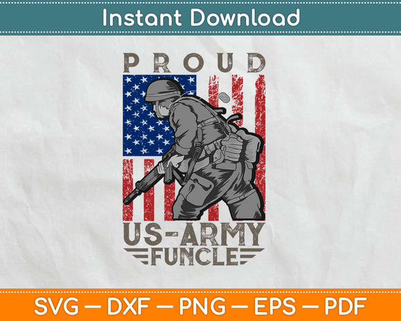 Proud US Army Funcle 4th of July Svg Design Cricut Printable