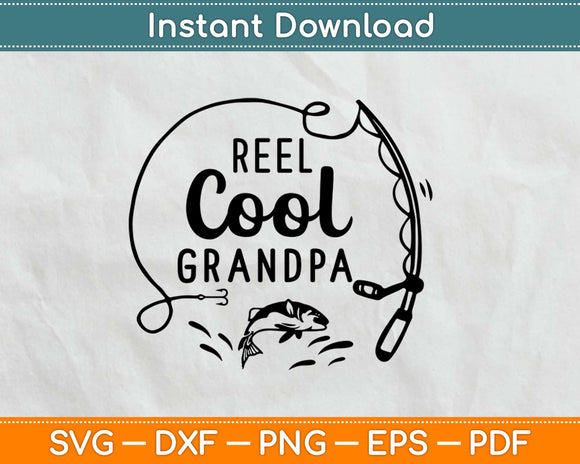 Reel Cool Grandpa Fishing Svg Design Cricut Printable