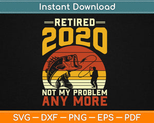 Retired 2020 Not My Problem Any more Svg Design Cricut