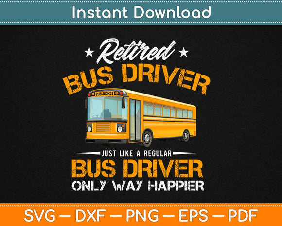 Retired School Bus Driver Just Like A Regular Svg Design