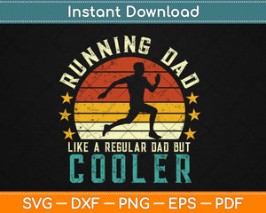 Running Dad Funny Marathon Runner Father's Day Svg Design