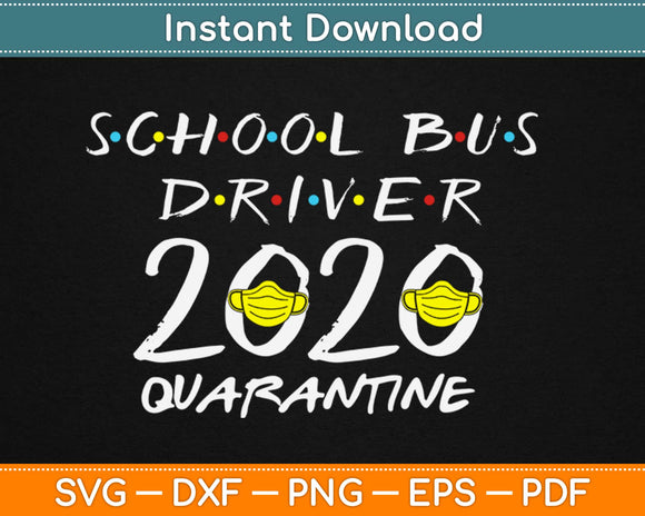School Bus Driver 2020 Quarantine Svg Design Cricut