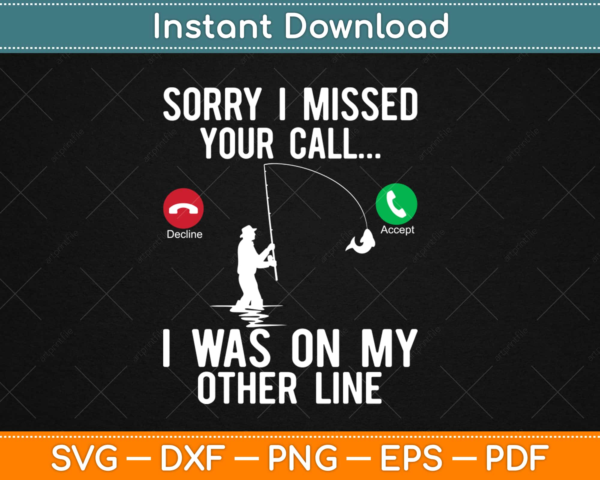 Download Sorry I Missed Your Call I Was On The Other Line Funny Fishing Svg Png Design Cut File Artprintfile