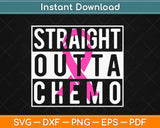 Straight Outta Chemo Funny Breast Cancer Awareness Svg