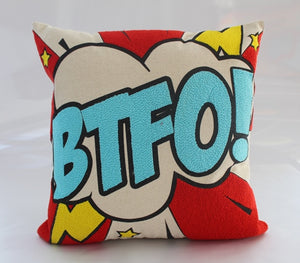 Pop art pillow – BTFO 16 x 16