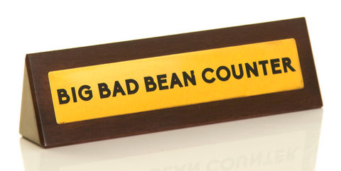Big Bad Bean Counter Desk Sign