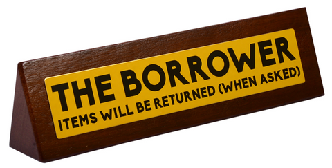 The Borrower Desk Sign