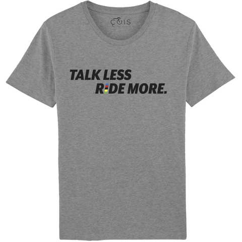 Talk less, ride more t-shirt