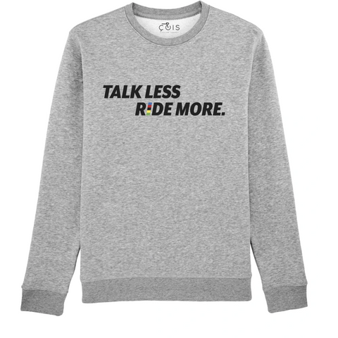 TALK LESS RIDE MORE sweater