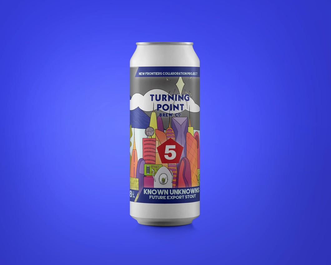 Known Unknowns - Turning Point Brew Co X Five Points Brewing Co - Future Export Stout, 6.8%, 440ml