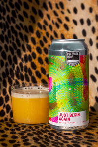Just Begin Again - Pressure Drop - New England Pale, 5.2%, 440ml Can