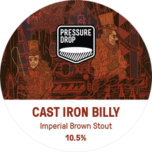 Load image into Gallery viewer, Cast Iron Billy - Pressure Drop - Imperial Brown Stout, 10.5%, 440ml