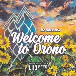 Welcome To Orono - LIC Beer Project X Orono Brewing Co - DIPA, 8.5%, 473ml