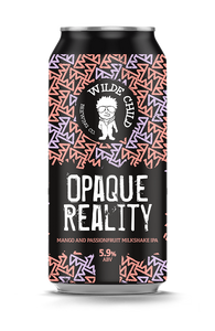 Opaque Reality - Wilde Childe Brewing Co - Mango And Passionfruit Milkshake IPA, 5.9%, 440ml Can