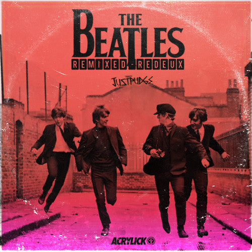 THE BEATLES REMIXED REDEUX BY JUSTPUDGE