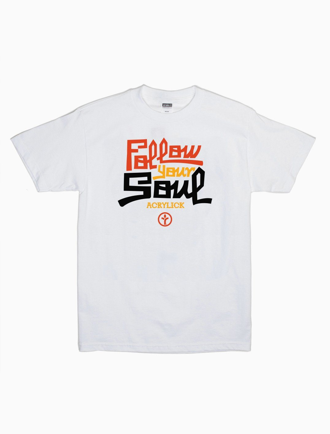 Acrylick - Follow Your Soul Tee