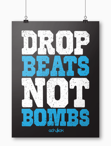 Acrylick Poster - Drop Beats Not Bombs