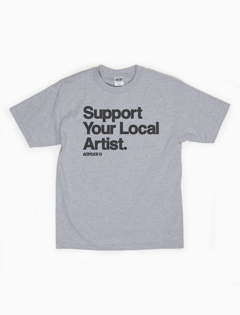 Acrylick Tee - Support Your Local Artist (2126905733)