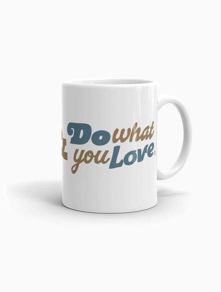 Do What You Love Coffee Mug